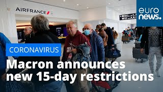 Macron announces new 15-day restrictions to stop spread of coronavirus