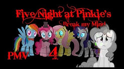 "[PMV] Break my Mind ""Five Night at Pinkie's 4"""