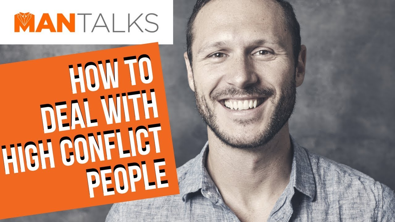 How to Identify and Deal with High Conflict People