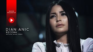 Dian Anic - Kecewa (Official Music Video)