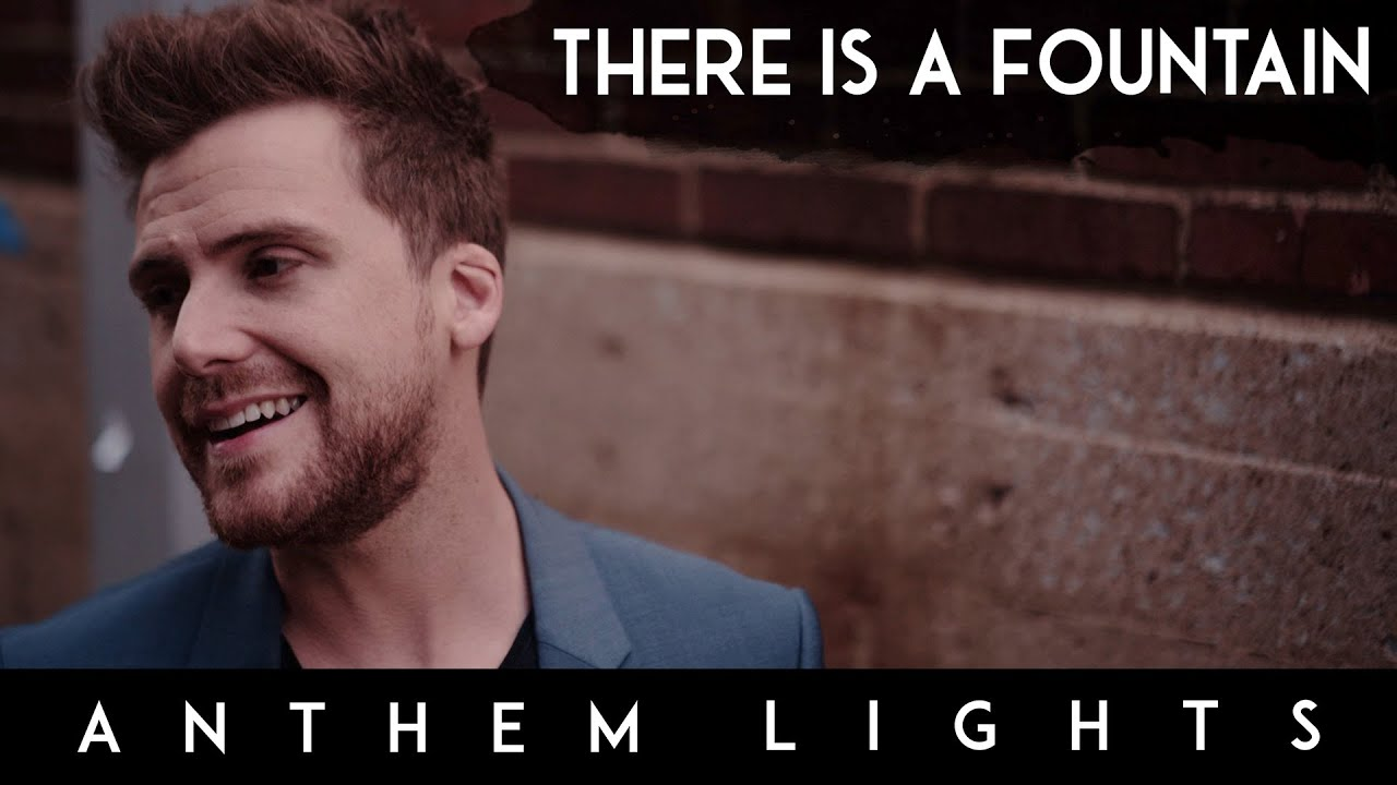 Download Anthem Lights There Is A Fountain Mp3 Video Lyrics