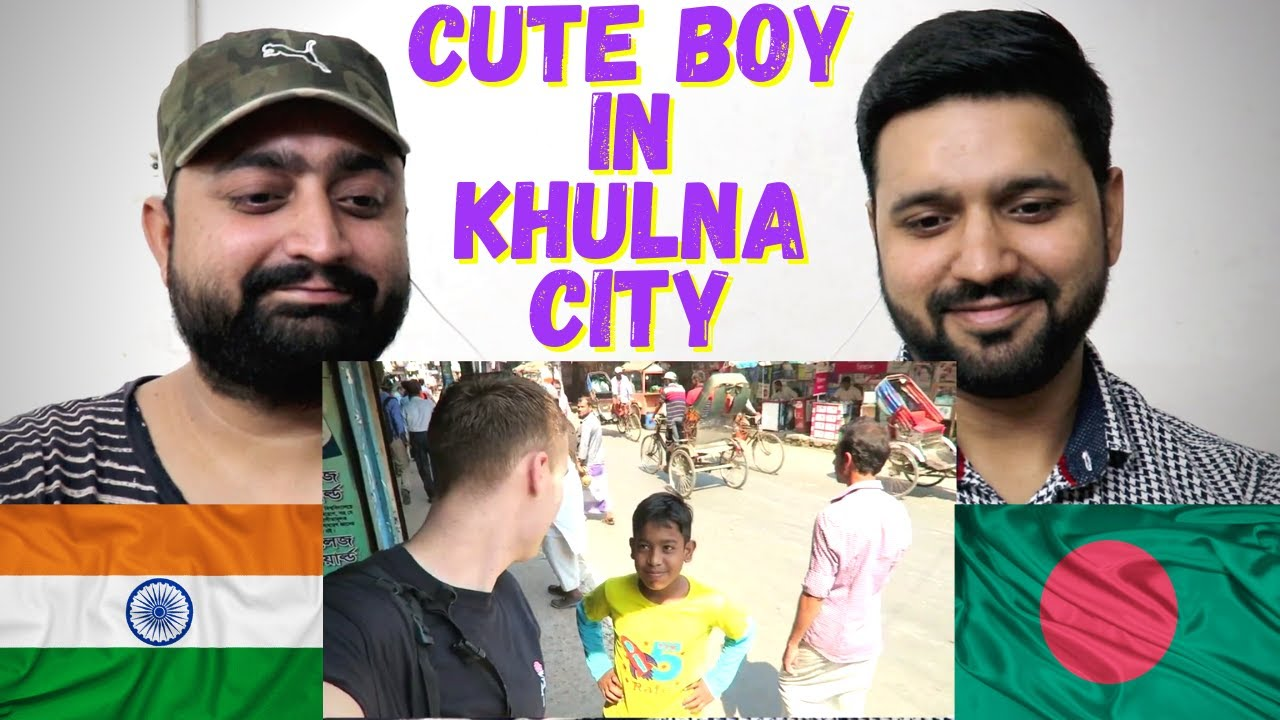 INDIAN REACTION On GOOD VIBES IN KHULNA CITY, BANGLADESH