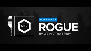 We Are The Empty - Rogue [HD]