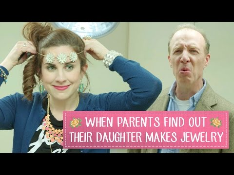 When Parents Find Out Their Daughter Makes Jewelry