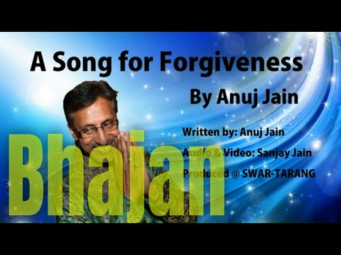 A Song of Forgiveness by Anuj