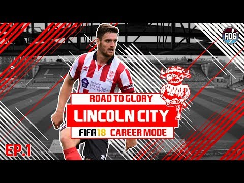 FIFA 18 Lincoln City Career Mode - Up The Imps - EP.1: Here we go!