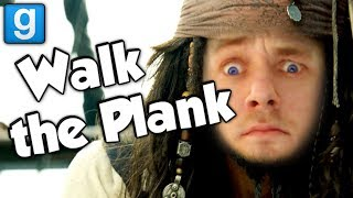 WALK THE PLANK! (Garry