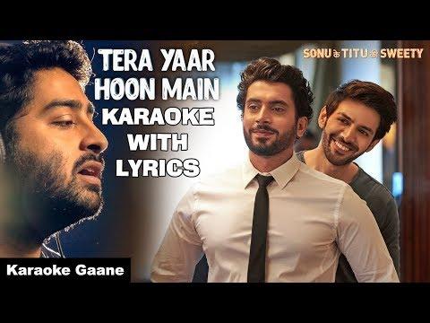 Tera Yaar Hoon Main Karaoke With Lyrics | Arijit Singh | Sonu Ke Titu Ki Sweety