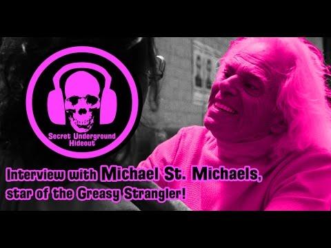 Secret Underground Hideout Interviews Michael St  Michaels - Star of the Greasy Strangler