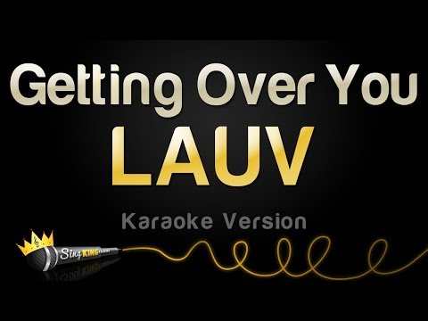 Lauv - Getting Over You (Karaoke Version)