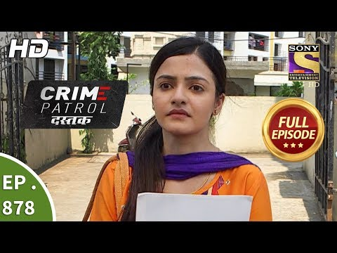Crime Patrol Dastak - Ep 878 - Full Episode - 4th October, 2018