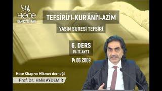 36 - Yasin Suresi Tefsiri   15 - 17  Prof. Dr. Halis Aydemir