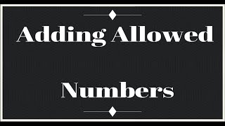 Android & Apple - Adding Allowed Numbers