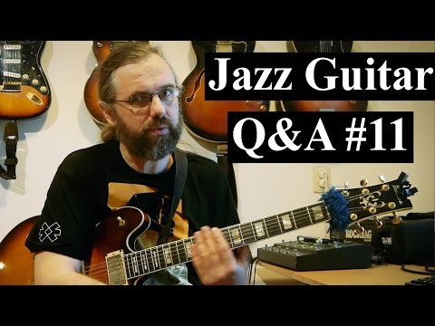Jazz Guitar Q&A #11 - Positions, Jazz Licks, Left Hand Fatigue, Practice without Amp