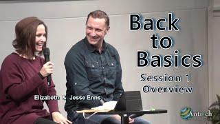 Back to Basics Pt 1- Jesse and Elizabeth Enns