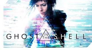 Ghost in the Shell (2017) - A Discussion