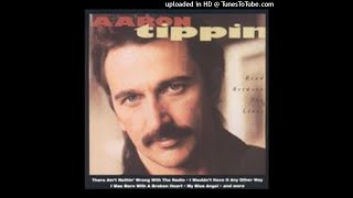 Aaron Tippin - I Was Born With A Broken Heart