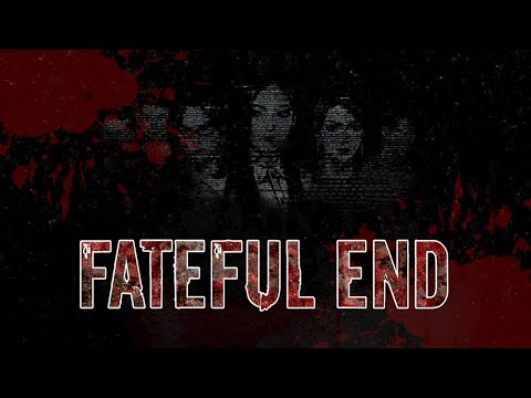 Fateful End - Official Trailer