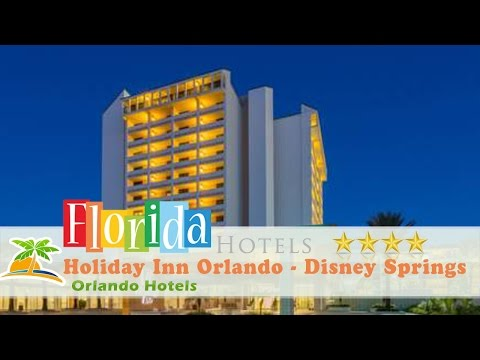 Holiday Inn Orlando – Disney Springs™ Area - Orlando Hotels, Florida