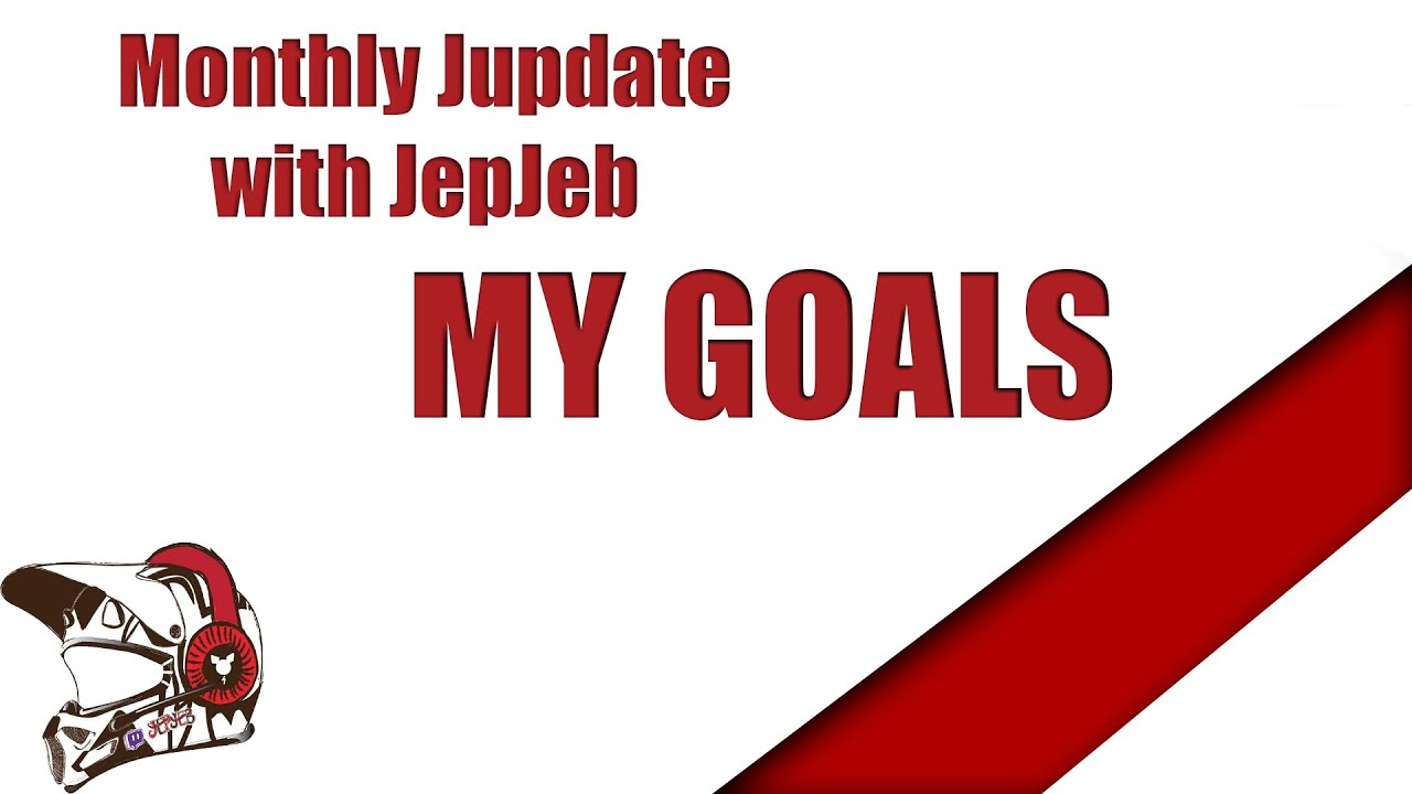 Monthly Jupdate with JepJeb - My goals - YouTube