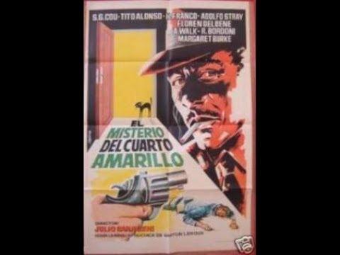 Cine Argentino - EL MISTERIO DEL CUARTO AMARILLO -1947- Santiago Gómez Cou