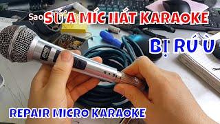 Cách Sửa Mic Hát Karaoke Bị Rú Ù - Karaoke repairs were rumbled