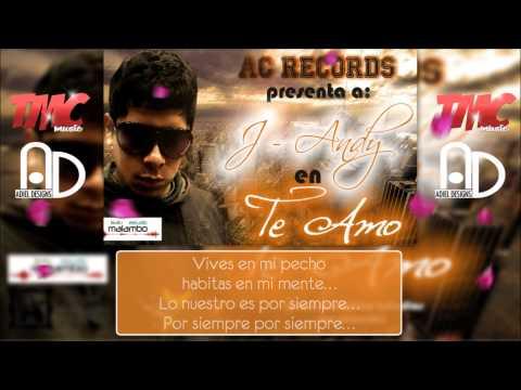 J  Andy - Te Amo (Letra + Descarga)