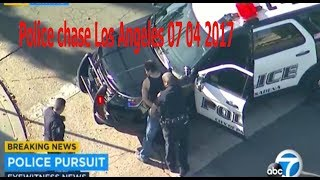 Police chase Los Angeles 07 04 2017