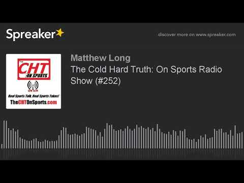 The Cold Hard Truth: On Sports Radio Show (#252)
