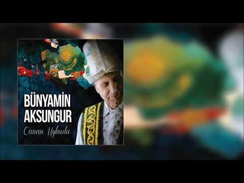 Bünyamin Aksungur - Öz Yurtunda Gedâ Bol (Özbekistan) [Official Audio]