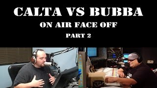 Calta vs Bubba Round 2 - Calta Finally Answers BTLS