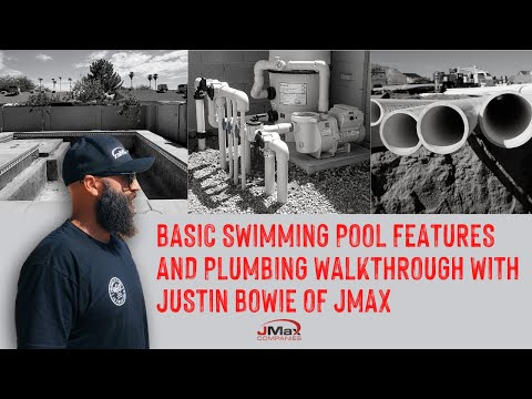 Basic Swimming Pool Features And Plumbing Walkthrough With Justin Bowie Of JMax