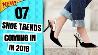 THE BEST 7 SHOES TRENDS YOU NEED TO KNOW FOR 2018