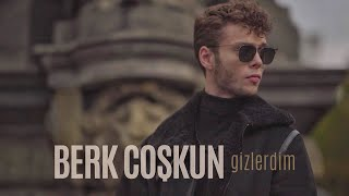 Berk Coşkun - Gizlerdim (Official Video)