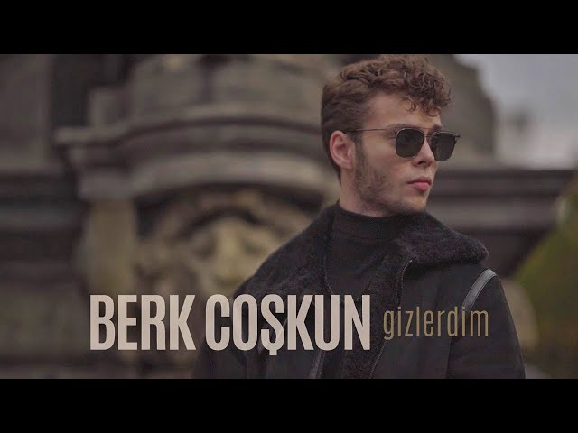 Berk Coşkun - Gizlerdim (Official Video)