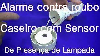 Como fazer um alarme caseiro contra roubo de loja ou residencia com um sensor de presença de lampada