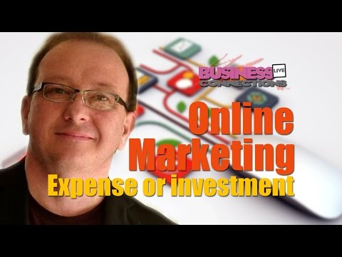 Is your online marketing an expense, or an investment?