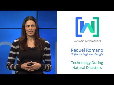 Women Techmakers Summit - Technology During Natural Disasters featuring Raquel Romano