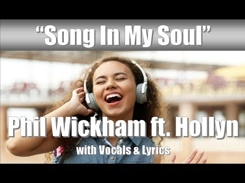"""Phil Wickham ft. Hollyn """"Song In My Soul"""" with Vocals & Lyrics"""