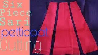 Six piece sari petticoat Cutting | very easy process Cutting | Hindi
