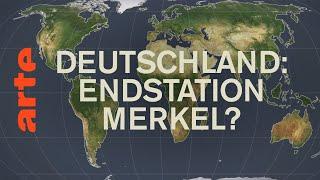 Deutschland: Endstation Merkel? | Mit offenen Karten | ARTE