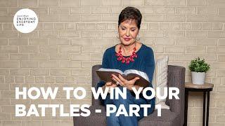 How to Win Y๐ur Battles - Part 1 | Joyce Meyer | Enjoying Everyday Life