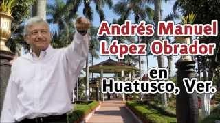 AMLO en Huatusco, Ver.