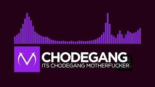 [Dubstep] - Chodegang - Its Chodegang Motherfucker [Free Download]