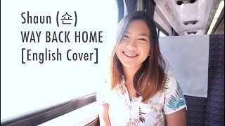 Shaun  숀  - Way Back Home  English Cover