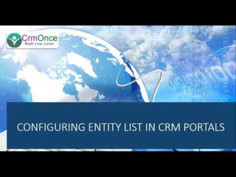 Session 8 : How to Configure the Entity List In CRM Portals/Adxstudio