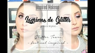 Make Inspirado: Gringa #8 - Lágrimas de Glitter | Glitter Tears - Festival Makeup