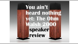 It sounds like being there: The Ohm Walsh 2000