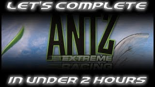 LET'S COMPLETE ANTZ EXTREME RACING IN UNDER 2 HOURS