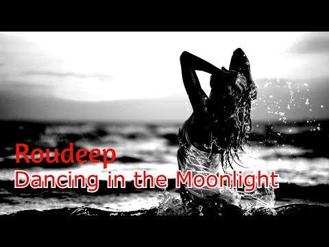 Roudeep - Dancing in the Moonlight (Music video)